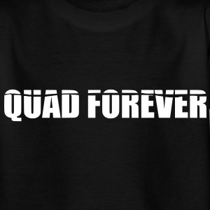 quad forever Shirts - Teenager T-shirt