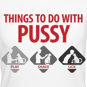 Things To Do With Pussy 4 (dd)++ T-Shirts - Frauen Bio-T-Shirt