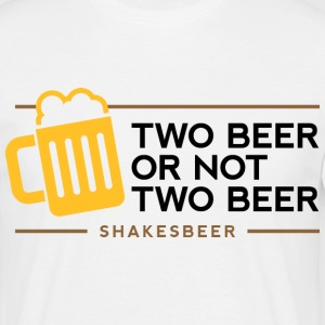 Two Beer Shakesbeer 1 (dd)++ T-shirts - Mannen T-shirt