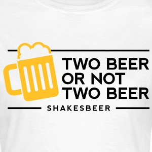Two Beer Shakesbeer 1 (2c)++ T-skjorter - T-skjorte for kvinner