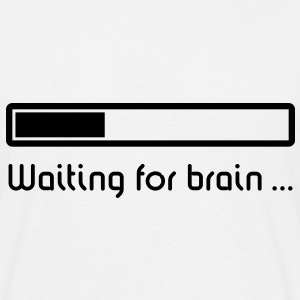 Waiting For Brain, T-Shirt - Männer T-Shirt
