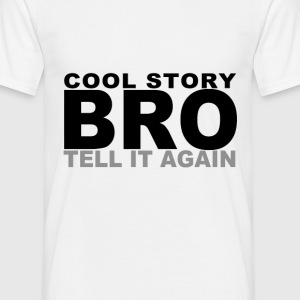 D.F.A. Designs - Cool Story Bro, Tell It Again - Men's T-Shirt