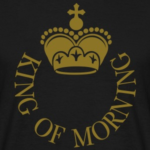 King Of Morning - Männer T-Shirt