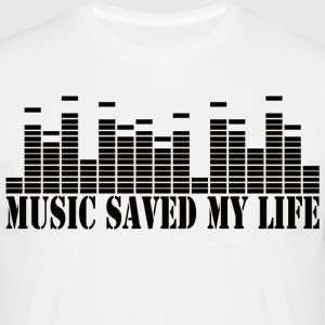 music saved my life T-Shirts - Männer T-Shirt