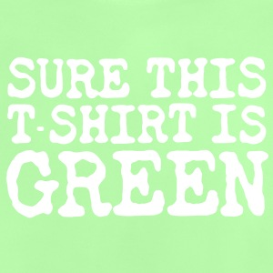 Surely Green Shirts - Baby T-Shirt