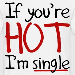 If You're Hot - Men's T-Shirt