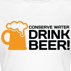Conserve Water 3 (dd)++ T-Shirts - Frauen T-Shirt