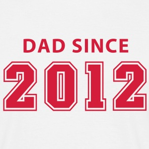 DAD SINCE 12 T-Shirt RW - Mannen T-shirt