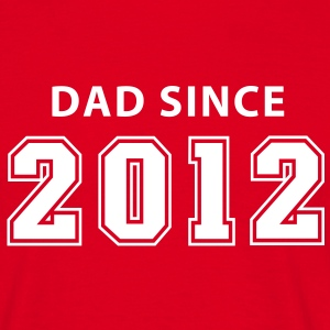 DAD SINCE 12 T-Shirt WR - Mannen T-shirt