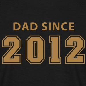 DAD SINCE 12 T-Shirt OB - Männer T-Shirt