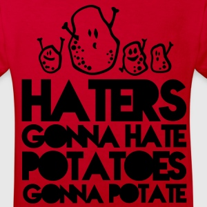 haters gonna hate potatoes gonna potate Tee shirts - T-shirt Bio Enfant