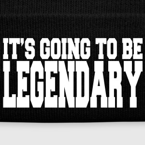 it's going to be legendary II Caps & Hats - Winter Hat