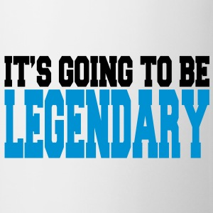 it's going to be legendary II 2c Mugs  - Mug