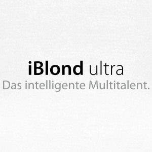 iBlond ultra Das intelligente Multitalent - Frauen T-Shirt