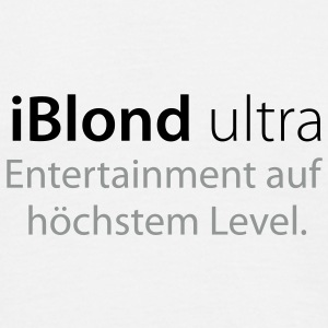iBlond Ultra Entertainment auf höchstem Level - Männer T-Shirt