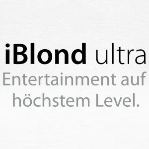 iBlond Ultra Entertainment auf höchstem Level - Frauen T-Shirt