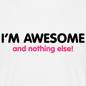 I'm awesome | ich bin geil T-Shirts - Mannen T-shirt