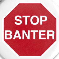 Design ~ STOP BANTER Buttons - Small