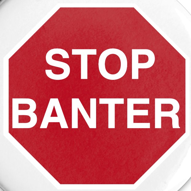STOP BANTER Buttons - Small