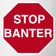 Design ~ STOP BANTER Mug