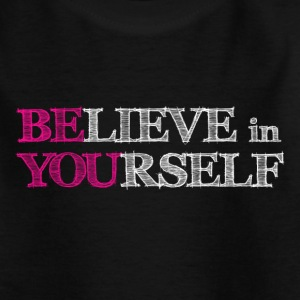 BElieve in YOUrself - BE YOU Tee shirts Enfants - T-shirt Ado
