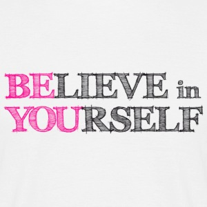 BElieve in YOUrself - BE YOU Tee shirts - T-shirt Homme