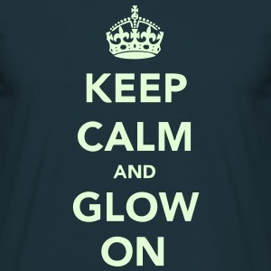 Keep Calm and Glow T-Shirts - Men's T-Shirt