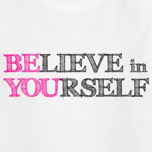 believe in yourself Kids' Shirts - Teenage T-shirt