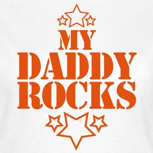 my daddy rocks with cute little stars T-Shirts - Women's T-Shirt