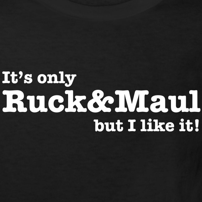 Only Ruck & Maul