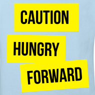 Design ~ Caution: Hungry Forward