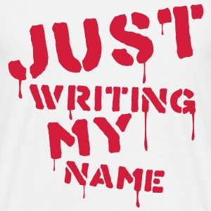 Just writing my name - Männer T-Shirt