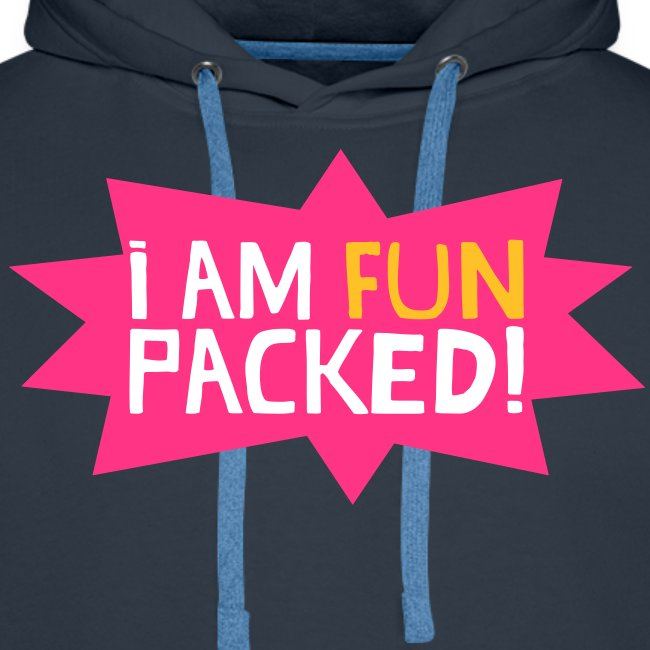 I AM FUN PACKED! by kidd81.com