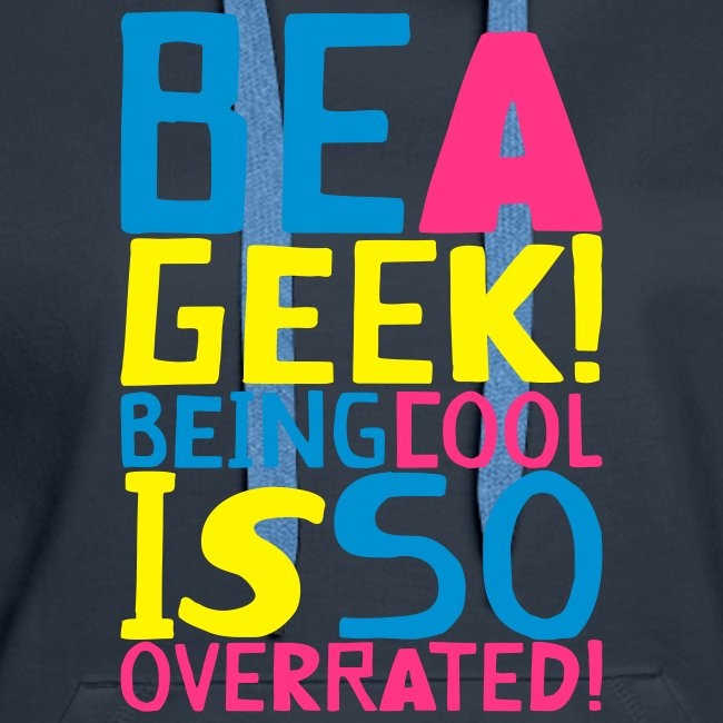BE A GEEK! BEING COOL IS SO OVERATED! by kidd81.com