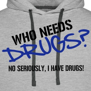 Who needs Drugs? Fun Vector Design Pullover - Männer Premium Hoodie