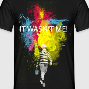 it wasn't me T-Shirts - Männer T-Shirt