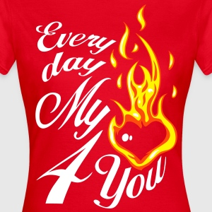My heart is burning 4 you - T-shirt Femme