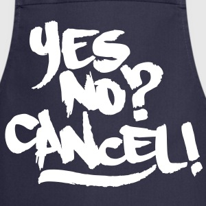 yes no cancel - entscheide dich jetzt!  Aprons - Cooking Apron