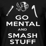 Design ~ Go Mental T-Shirt