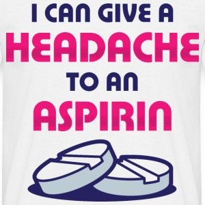 Give Headache To Aspirin 1 (dd)++ T-shirts - Mannen T-shirt