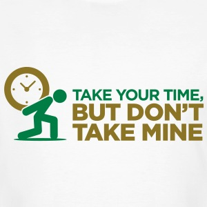 Take Your Time 2 (2c)++ T-shirts - Mannen Bio-T-shirt