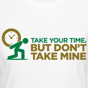 Take Your Time 2 (2c)++ T-shirts - Vrouwen Bio-T-shirt