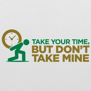 Take Your Time 2 (2c)++ Bags  - Tote Bag