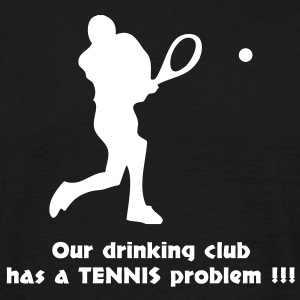 our drinking club has a tennis problem T-Shirts - Männer T-Shirt
