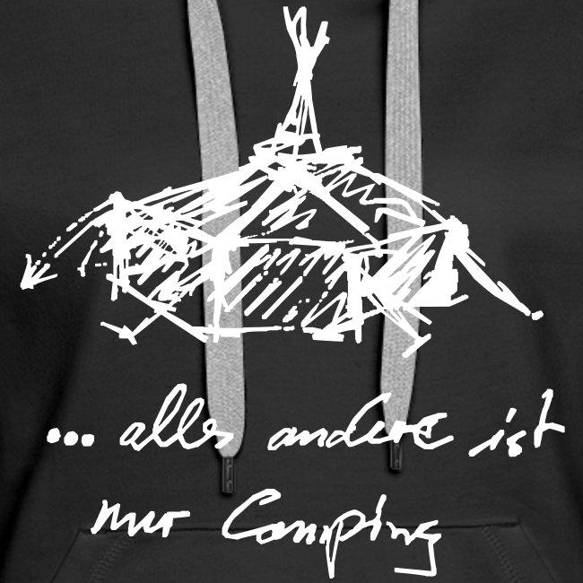 ... alles andere ist nur Camping