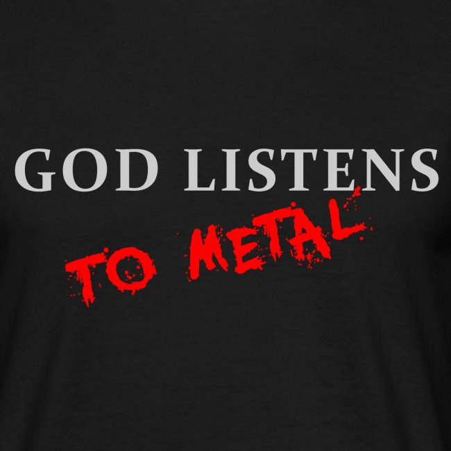 God Listens T-Shirt