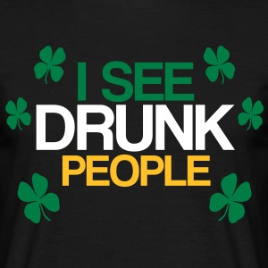 I See Drunk People - Men's T-Shirt