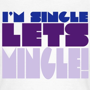SINGLE MINGLE - Women's T-Shirt