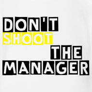 Ontwerp ~ Grappig rompertje, Don't shoot the manager, baby