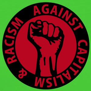 2 colors - against capitalism & racism - against capitalism working class war revolution T-Shirts - Women's Organic T-shirt
